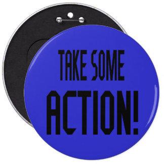 Tome a una cierta acción el botón colosal (sólido) pin redondo de 6 pulgadas