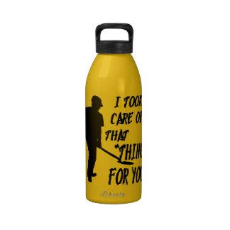 """Tomé cuidado de esa """"cosa"""" para usted botella de agua"""