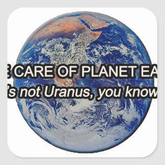 ¡Tome el cuidado de la tierra del planeta! No es Calcomanías Cuadradas Personalizadas