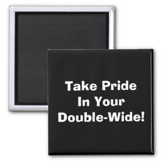 ¡Tome el orgullo en su Doble-Ancho! Imán Cuadrado