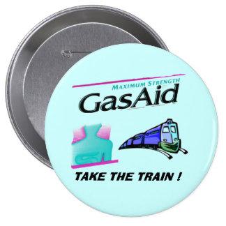 ¡Tome el tren! - Alivio para los DOLORES del GAS Pin Redondo De 4 Pulgadas