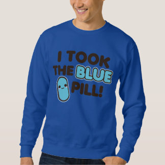 ¡Tomé la píldora azul! Sudaderas Encapuchadas