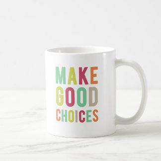 Tome las buenas decisiones. Eche perfecto. Taza