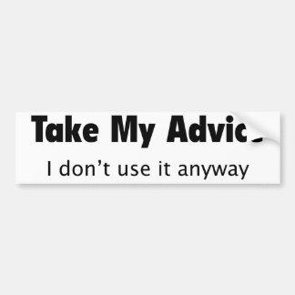 Tome mi consejo. No lo utilizo de todos modos Etiqueta De Parachoque