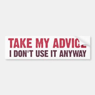 Tome mi consejo pegatina de parachoque