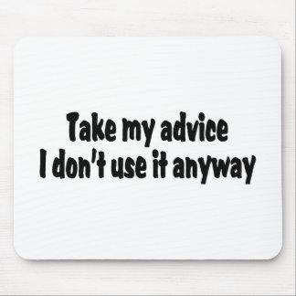 Tome mi consejo que no lo utilizo de todos modos tapetes de raton