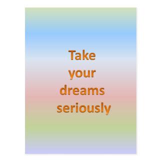 Tome sus sueños seriamente tarjetas postales