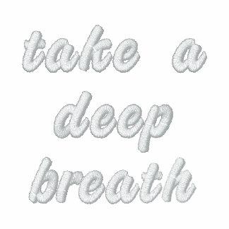 Tome una camisa bordada de la respiración profunda camiseta polo