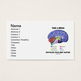 Tome una rotura revitalizan su materia gris (el tarjetas de visita