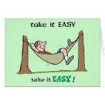 Tómele el ~ fácil que se relaja en una hamaca tarjeta