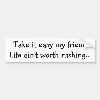 Tómelo que… la vida fácil no está digno de la prec pegatina para auto
