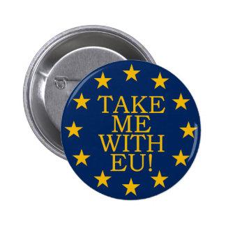 Tómeme con la UE Pin Redondo De 2 Pulgadas