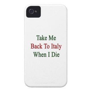 Tómeme de nuevo a Italia cuando muero iPhone 4 Fundas