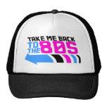 Tómeme de nuevo a los años 80 gorra