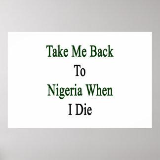 Tómeme de nuevo a Nigeria cuando muero Póster