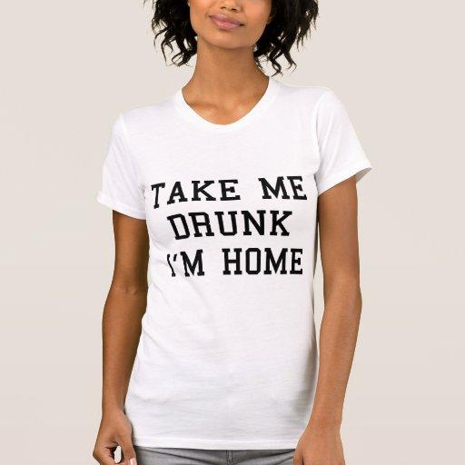 Tómememe borracho son hogar camiseta