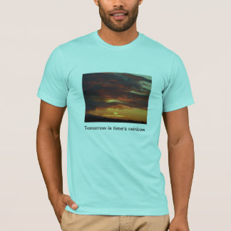 Tomorrow and the rainbow T-Shirt