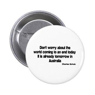 Tomorrow in Australia quote Pinback Button