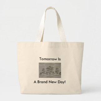 Tomorrow Is A Brand New Day (Addictions) Large Tote Bag