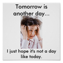 Tomorrow is another day... poster