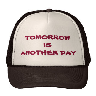 Tomorrow is Another Day Trucker Hat