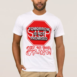 Tomorrow Is Not Promised (White) T-Shirt