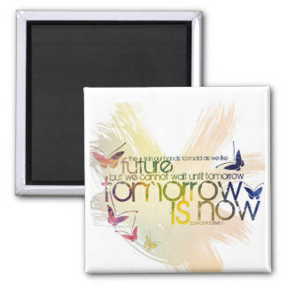 tomorrow is now 2 inch square magnet