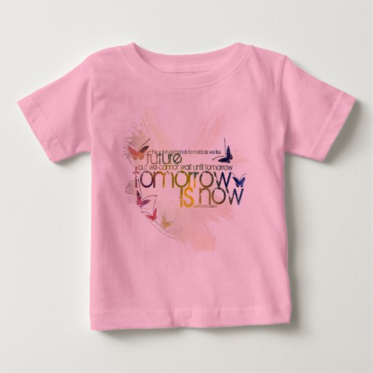 tomorrow is now baby T-Shirt