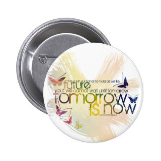 tomorrow is now pinback button