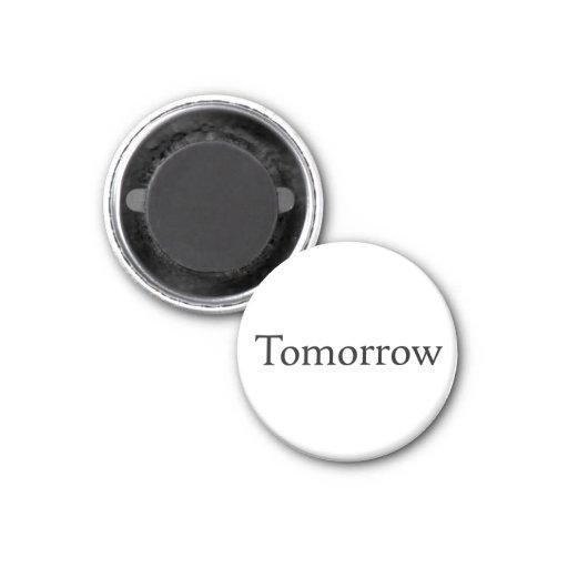 Tomorrow Magnet
