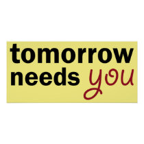 tomorrow needs you poster