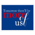 Tomorrow there'll be more of us poster