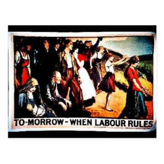Tomorrow When Labour Rules Postcard