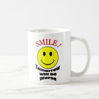 Tomorrow Will be Worse Coffee Mug