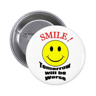 Tomorrow Will be Worse Pinback Buttons