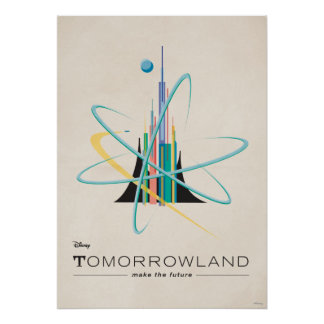 Tomorrowland: Make The Future Poster
