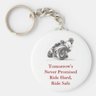 Tomorrow's Never Promised Ride Hard, Ride Safe Basic Round Button Keychain