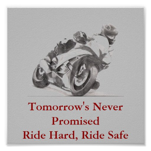 Tomorrow's Never Promised Ride Hard Ride Safe Poster