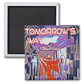 Tomorrow's Way Today Retro Future Art Magnet