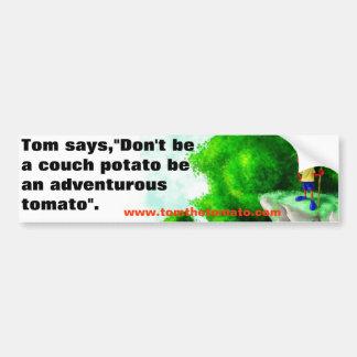 Tom's bumper sticker