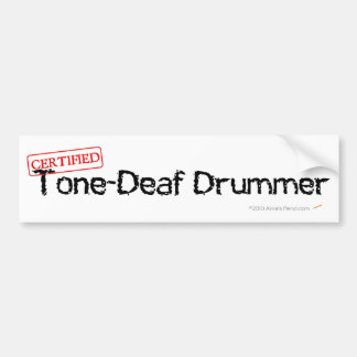 Tone Deaf Drummer Bumper Sticker
