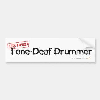 Tone Deaf Drummer Bumper Sticker Car Bumper Sticker