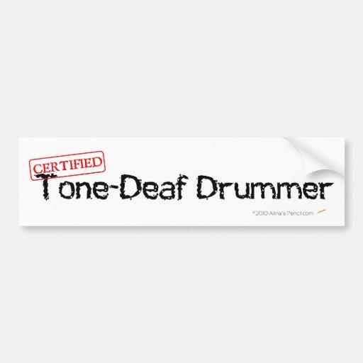 Tone Deaf Drummer Funny Drumming Bumper Sticker Car Bumper Sticker