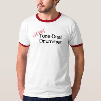 Tone Deaf Drummer Shirt with Drumsticks on Back