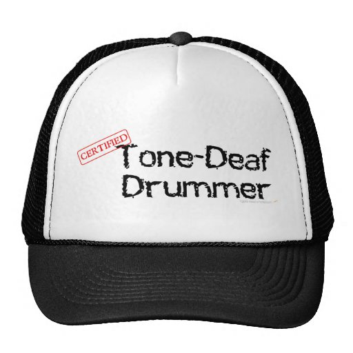 Tone Deaf Drummer Truckers Hat