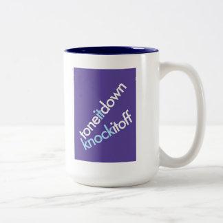 """""""Tone It Down & Knock It Off"""" Two-Tone Coffee Mug"""