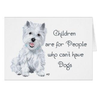 Tongue in Cheek Westie Wisdom - Children . . . Card