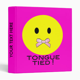'tongue tied '   SMILEY FACE BINDER
