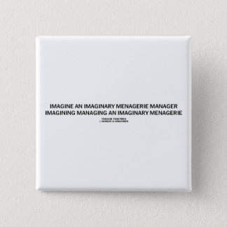 Tongue Twister Imagine Imaginary Menagerie Manager Button