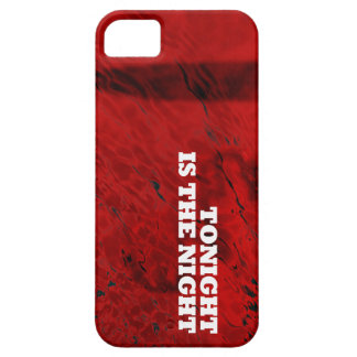 Tonight is the Night iPhone Case iPhone 5 Cases